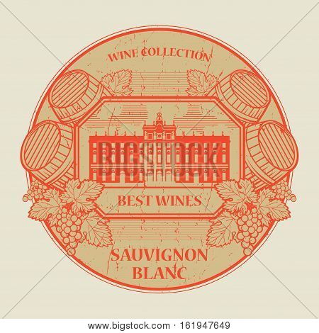 Red grunge rubber stamp or label with the text Best wines collection Sauvignon Blanc written inside vector illustration