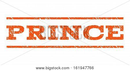 Prince watermark stamp. Text caption between horizontal parallel lines with grunge design style. Rubber seal stamp with scratched texture. Vector orange color ink imprint on a white background.