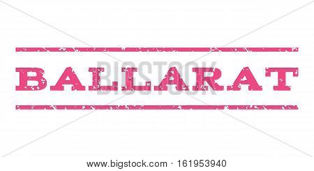 Ballarat watermark stamp. Text caption between horizontal parallel lines with grunge design style. Rubber seal stamp with dirty texture. Vector pink color ink imprint on a white background.