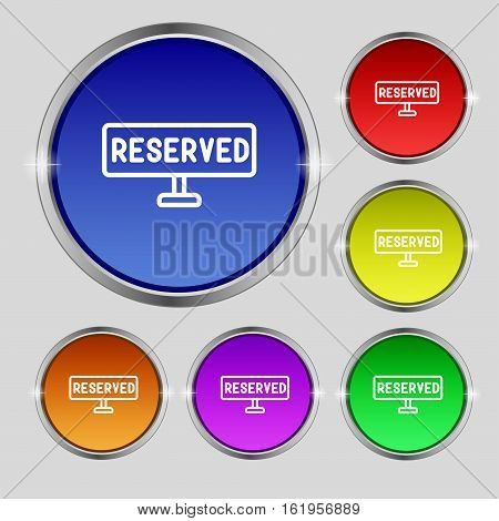 Reserved Icon Sign. Round Symbol On Bright Colourful Buttons. Vector