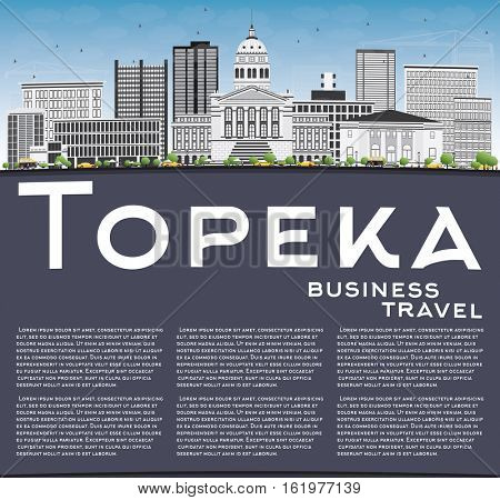 Topeka Skyline with Gray Buildings, Blue Sky and Copy Space. Vector Illustration. Business Travel and Tourism Concept with Modern Architecture. Image for Presentation Banner Placard and Web Site.