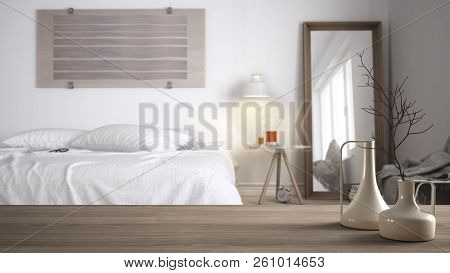 Wooden Table Top Or Shelf With Minimalistic Modern Vases Over Blurred Whit Minimalist Bedroom With D