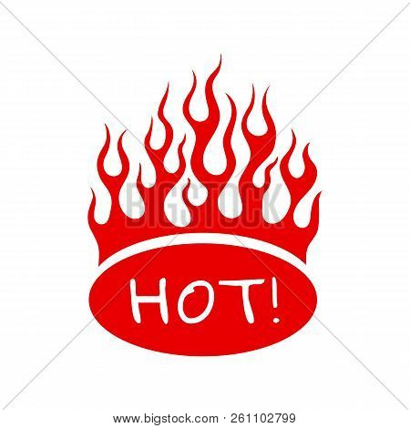 Cartoon Hot Food Flames Emblem. Vector Illustration With Red Fire Flame On Oval Sign Hot Isolated On