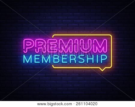 Premium Membership Neon Sign Vector. Exclusive Membership Badge Design Template Neon Sign, Light Ban