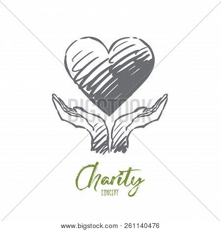 Charity, Care, Help, Heart, Hand Concept. Hand Drawn Big Heart In Human Hands Concept Sketch. Isolat