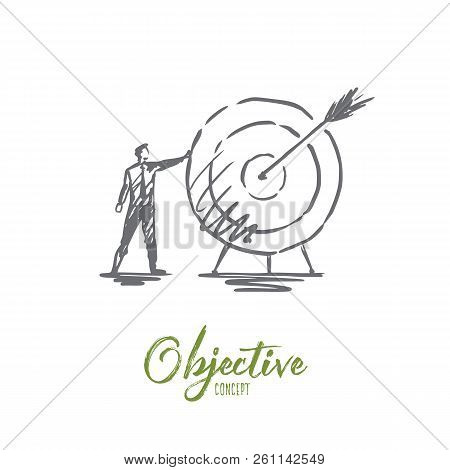 Objective, Business, Arrow, Target, Success Concept. Hand Drawn Businessman Near Target Concept Sket