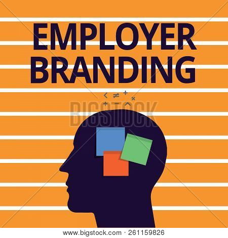 Text Sign Showing Employer Branding. Conceptual Photo Process Of Promoting A Company Building Reputa