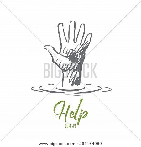 Help, Hand, Human, Friendship, Support Concept. Hand Drawn Human Hand Ask For Help Concept Sketch. I