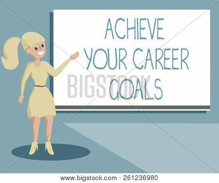 Writing Note Showing Achieve Your Career Goals. Business Photo Showcasing Reach For Professional Amb