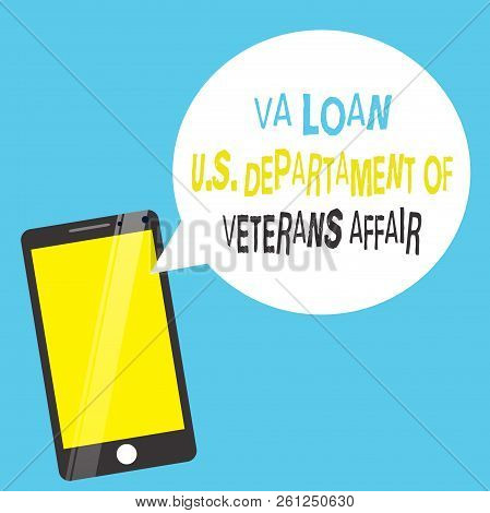 Word writing text Va Loan U.S Departament Of Veterans Affairs. Business concept for Armed forces financial aid poster