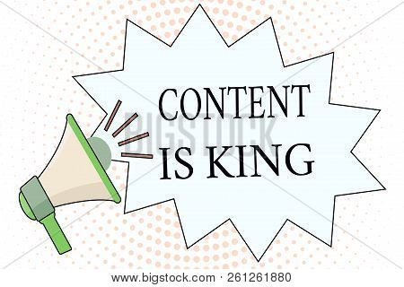 Word Writing Text Content Is King. Business Concept For Content Is The Heart Of Today S Marketing St
