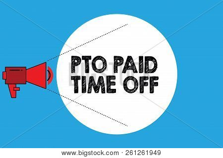 Writing Note Showing Pto Paid Time Off. Business Photo Showcasing Employer Grants Compensation For P