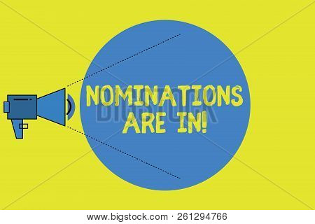 Writing Note Showing Nominations Are In. Business Photo Showcasing Formally Choosing Someone Officia