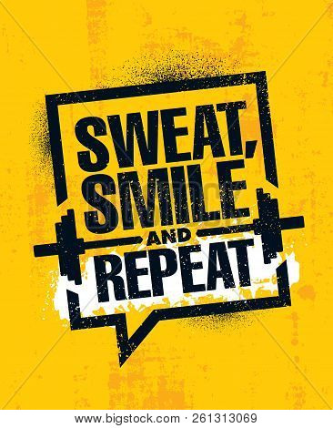 Sweat, Smile And Repeat. Inspiring Workout And Fitness Gym Motivation Quote Illustration Sign. Creat