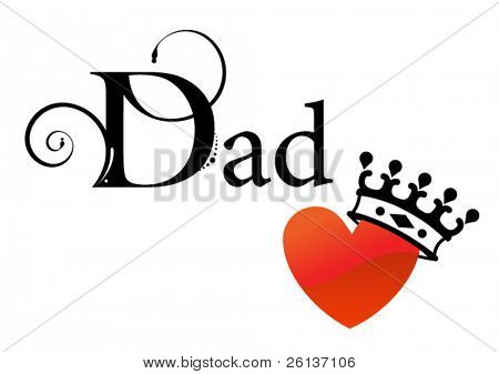 Dad - Father's Day - King for a Day