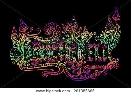 Bright, Hallucinogenic, Decorative, Fantastic Mushrooms, Plants And Word Psychedelic, Gradient Color