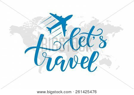 Black Brush Calligraphy Travel Isolated On A World Map As A Background. Vector Illustration.