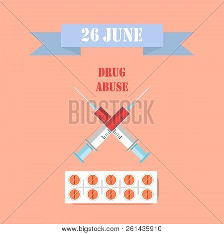 26 June Drug Abuse Day Healthcare Colorful Poster, Image Of Two Crossed Squirts With Blood, Struggle