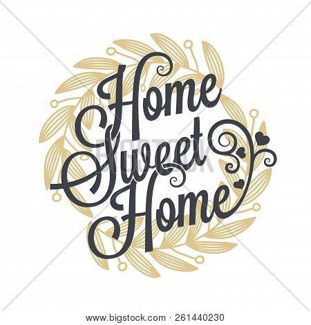 Home Sweet Home Vintage Lettering Sign Background