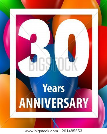 Thirty Years Anniversary. 30 Years. Greeting Card Or Banner Concept. Vector Illustration.