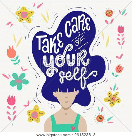 Woman With Big Hair And Lettering Take Care Of Yourself. Flat Style Vector Illustration With Handwri