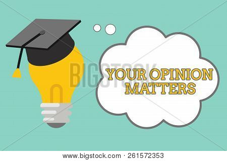 Word Writing Text Your Opinion Matters. Business Concept For To Have Your Say Providing A Valuable I
