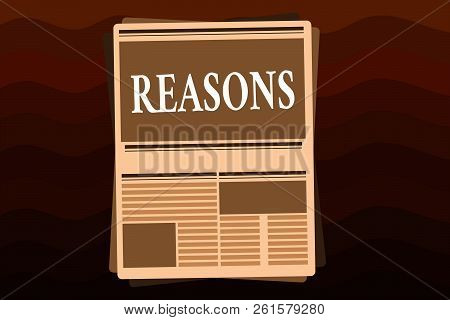 Handwriting Text Reasons. Concept Meaning Causes Explanations Justifications For An Action Or Event
