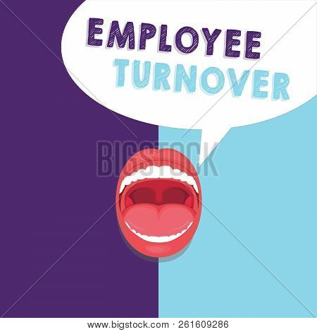 Handwriting Text Writing Employee Turnover. Concept Meaning Number Or Percentage Of Workers Who Leav