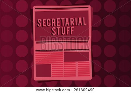 Word Writing Text Secretarial Stuff. Business Concept For Secretary Belongings Things Owned By Perso