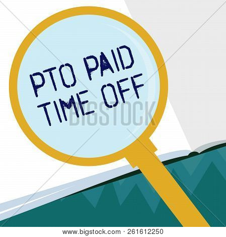 Conceptual Hand Writing Showing Pto Paid Time Off. Business Photo Showcasing Employer Grants Compens