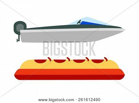 Marine And Banana Boats, Color Vector Illustration Isolated On White Background, Motor Boat With Rub