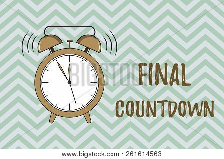 Handwriting Text Writing Final Countdown. Concept Meaning Last Moment Of Any Work Having No Posibili