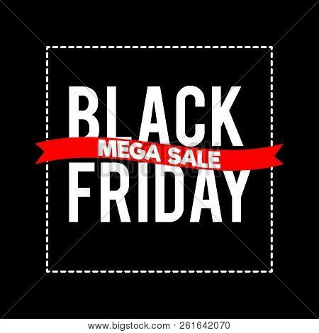 Black Friday Sale Inscription Design Template.  Black Friday Mega Sale Offer. Discount Offer Present