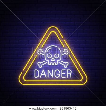 Danger Sing Neon Sign, Bright Signboard, Light Banner. Danger Logo, Emblem. Vector Illustration.