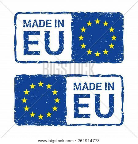 Made In European Union, Eu Vector Letter Stamp. Vector Ilustration Of Letter Rubber Stamp With A Eur