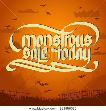 Monstrous Sale Halloween Typographical Concept On Orange Background With Bats Flat Vector Illustrati