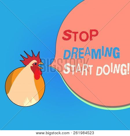 Writing Note Showing Stop Dreaming Start Doing. Business Photo Showcasing Put Your Dreams Into Actio