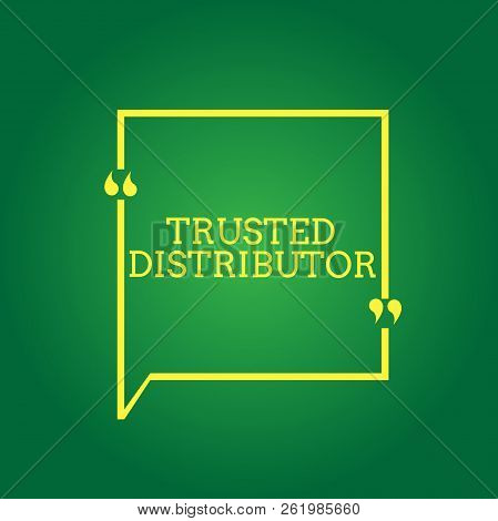 Text sign showing Trusted Distributor. Conceptual photo Authorized Supplier Credible Wholesale Representative poster