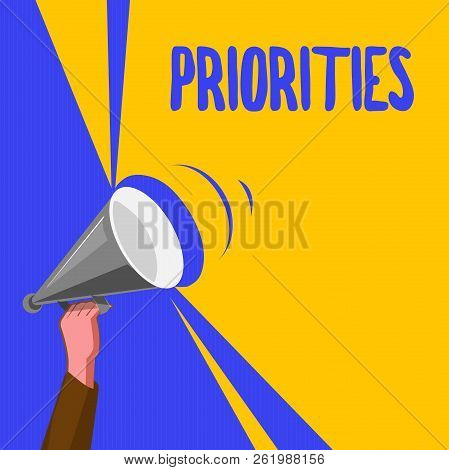 Word writing text Priorities. Business concept for Things that are regarded as more important urgent than others poster