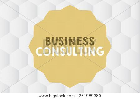 Conceptual Hand Writing Showing Business Consulting. Business Photo Showcasing Blends Practice Of Ac