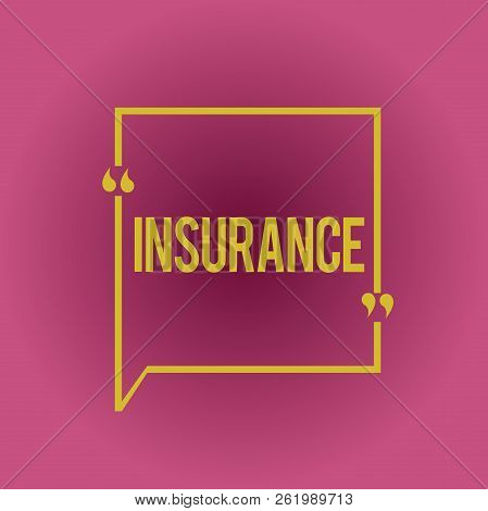 Writing Note Showing Insurance. Business Photo Showcasing Arrangement Company Or State To Guarantee