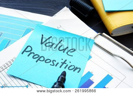 Value Proposition. Financial Documents With Business Figures.