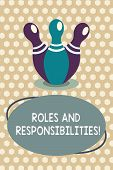 Word writing text Roles And Responsibilities. Business concept for Specific Task Obligations expected to perform poster