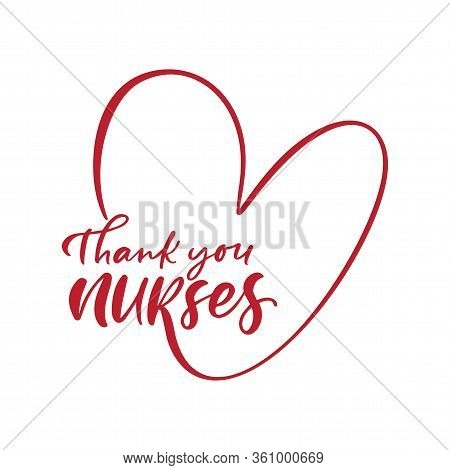 Thank You Nurses Red Lettering Vector Text And Heart On White Background. Illustration For Internati