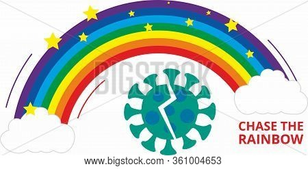 Chase The Rainbows. Hope For Recovery And Search For Coronovirus Vaccine.