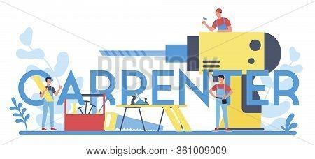 Professional Carpenter Typographic Header Concept. Repairman Or Craftsman
