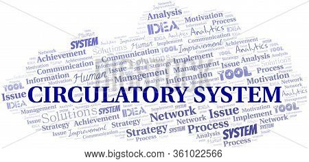 Circulatory System Typography Vector Word Cloud. Wordcloud Collage Made With The Text Only.
