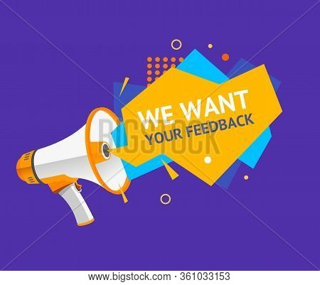 We Want Feedback Concept Ad Poster Card With Abstract Memphis Style Element And Loudspeaker. Vector
