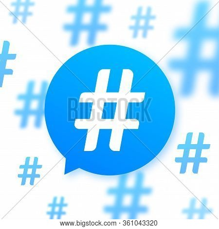 Hashtag, Communication Sign. Abstract Illustration For Your Design On White Background. Social Media