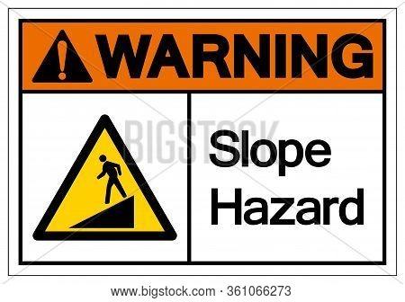 Warning Slope Hazard Symbol Sign,vector Illustration, Isolate On White Background Label. Eps10